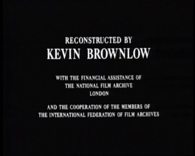 Reconstructed by Kevin Brownlow